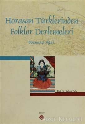 Horasan Türklerinden Folklor Derlemeleri