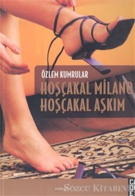 Özlem Kumrular - Hoşçakal Milano Hoşçakal Aşkım | Sözcü Kitabevi