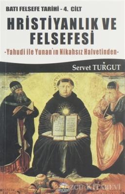 Hristiyanlık ve Felsefesi / Batı Felsefesi Tarihi 4. Cilt
