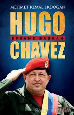 Mehmet Kemal Erdoğan - Hugo Chavez - Efsane Başkan | Sözcü Kitabevi