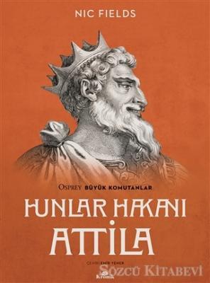 Nic Fields - Hunlar Hakanı Attila | Sözcü Kitabevi