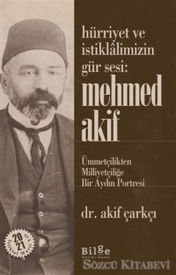 Hürriyet ve İstiklalimizin Gür Sesi: Mehmed Akif