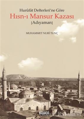 Hurufat Defterleri'ne Göre Hısn-ı Mansur Kazası (Adıyaman)