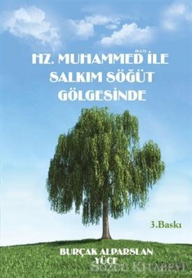Hz. Muhammed (S.A.V) ile Salkım Söğüt Gölgesinde