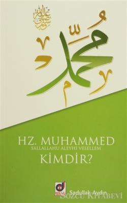 Hz. Muhammed (s.a.v) Kimdir?