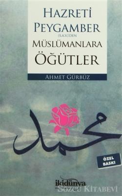 Hz. Peygamber(s.a.v.)'den Müslümanlara Öğütler