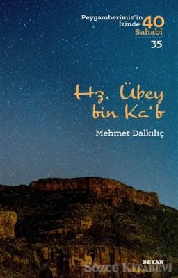 Mehmet Dalkılıç - Hz. Übey bin Ka'b | Sözcü Kitabevi