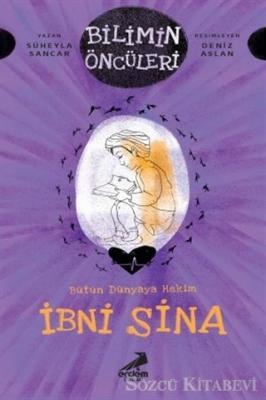 Süheyla Sancar - İbni Sina - Bütün Dünyaya Hakim   Sözcü Kitabevi