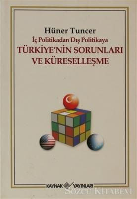 İç Politikadan Dış Politikaya Türkiye'nin Sorunları Ve Küreselleşme