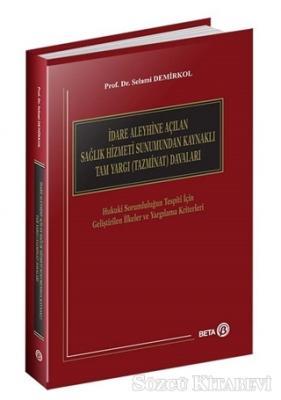 İdare Aleyhine Açılan Sağlık Hizmeti Sunumundan Kaynaklı Tam Yargı (Tazminat) Davaları
