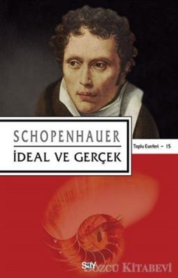 Arthur Schopenhauer - İdeal ve Gerçek | Sözcü Kitabevi