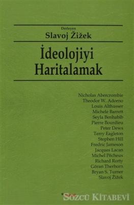 Slavoj Zizek - İdeolojiyi Haritalamak | Sözcü Kitabevi