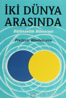 Frederic Wiedemann - İki Dünya Arasında | Sözcü Kitabevi