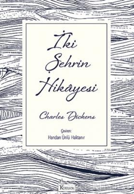 Charles Dickens - İki Şehrin Hikayesi   Sözcü Kitabevi