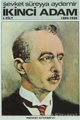 İkinci Adam Cilt: 1 1884-1938