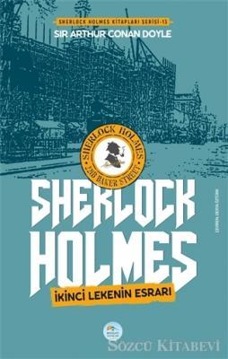 Sir Arthur Conan Doyle - İkinci Lekenin Esrarı - Sherlock Holmes | Sözcü Kitabevi