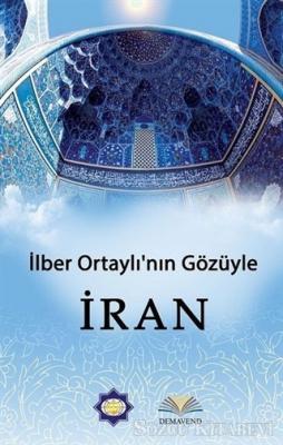 İlber Ortaylı - İlber Ortaylı'nın Gözünden İran | Sözcü Kitabevi