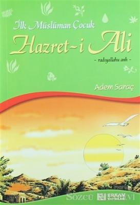 İlk Müslüman Çocuk Hazret-i Ali (r.a)