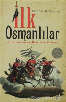 İlk Osmanlılar ve Batı Anadolu Beylikler Dünyası