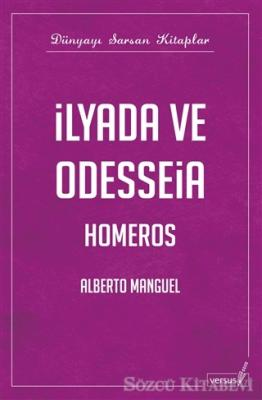 Alberto Manguel - İlyada ve Odysseia | Sözcü Kitabevi