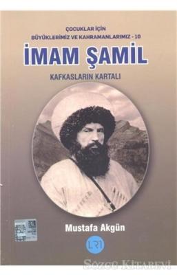İmam Şamil - Kafkasların Kartalı