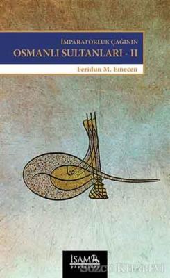 İmparatorluk Çağının Osmanlı Sultanları 2
