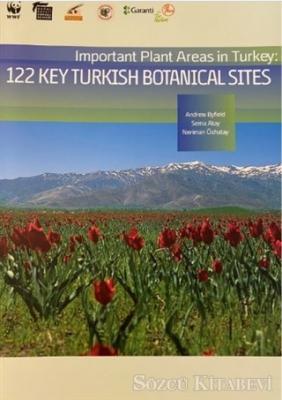 Important Plant Areas in Turkey: 122 Key Turkish Botanical Sites
