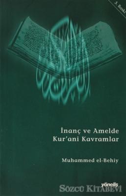 Muhammed El-Behiy - İnanç ve Amelde Kur'ani Kavramlar | Sözcü Kitabevi