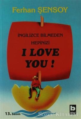 İngilizce Bilmeden Hepinizi I Love You