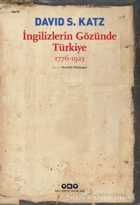David S. Katz - İngilizlerin Gözünde Türkiye 1776-1923 | Sözcü Kitabevi