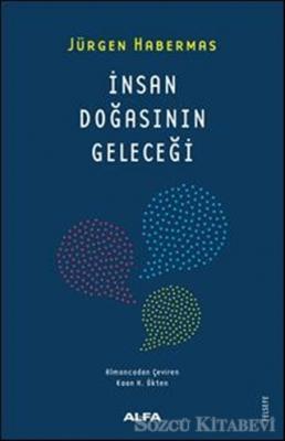 Jürgen Habermas - İnsan Doğasının Geleceği | Sözcü Kitabevi