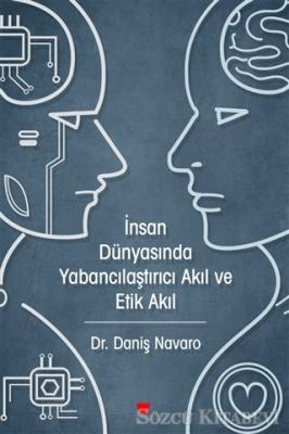 İnsan Dünyasında Yabancılaştırıcı Akıl ve Etik Akıl