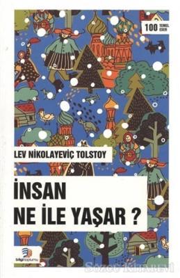 Lev Nikolayeviç Tolstoy - İnsan Ne ile Yaşar? | Sözcü Kitabevi