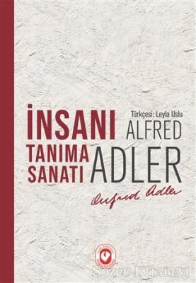 Alfred Adler - İnsanı Tanıma Sanatı | Sözcü Kitabevi