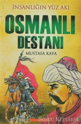 İnsanlığın Yüz Akı Osmanlı Destanı