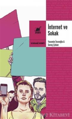 Yasemin İnceoğlu - İnternet ve Sokak | Sözcü Kitabevi
