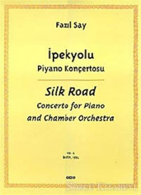 İpekyolu Piyano Konçertosu (Silk Road Concerto for Piano and Chamber Orchestra)