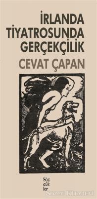 Cevat Çapan - İrlanda Tiyatrosunda Gerçekçilik | Sözcü Kitabevi