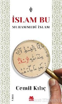 Cemil Kılıç - İslam Bu - Muhammedi İslam | Sözcü Kitabevi
