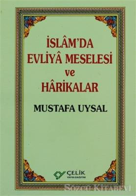 İslam'da Evliya Meselesi ve Harikalar