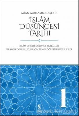 Mian Muhammed Şerif - İslam Düşüncesi Tarihi 1 | Sözcü Kitabevi