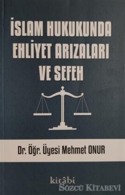 İslam Hukukunda Ehliyet Arızaları ve Sefeh