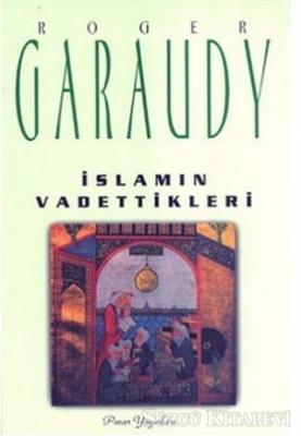 Roger Garaudy - İslam'ın Vadettikleri | Sözcü Kitabevi