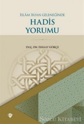 İslam İrfan Geleneğinde Hadis Yorumu