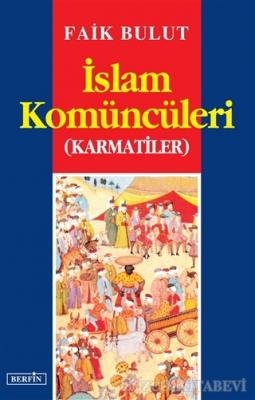 İslam Komüncüleri (Karmatiler)
