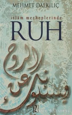 Mehmet Dalkılıç - İslam Mezheplerinde Ruh | Sözcü Kitabevi
