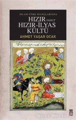İslam-Türk İnançlarında Hızır Yahut Hızır İlyas Kültü