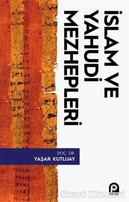 Yaşar Kutluay - İslam ve Yahudi Mezhepleri | Sözcü Kitabevi