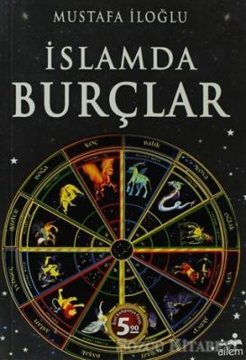 Mustafa İloğlu - İslamda Burçlar | Sözcü Kitabevi