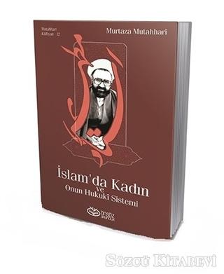 Murtaza Mutahhari - İslam'da Kadın ve Onun Hukuki Sistemi | Sözcü Kitabevi